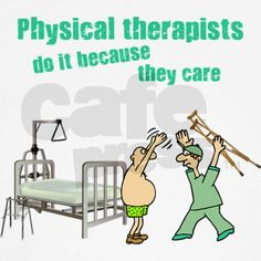 Call Them Heroes. Physical Therapists ...